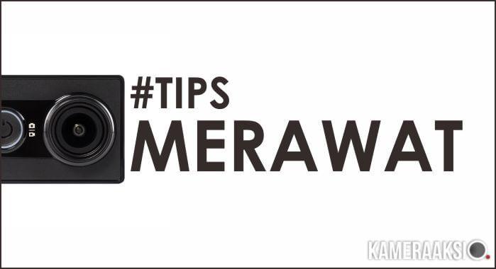 Tips Merawat Xiaomi Yi Action Camera