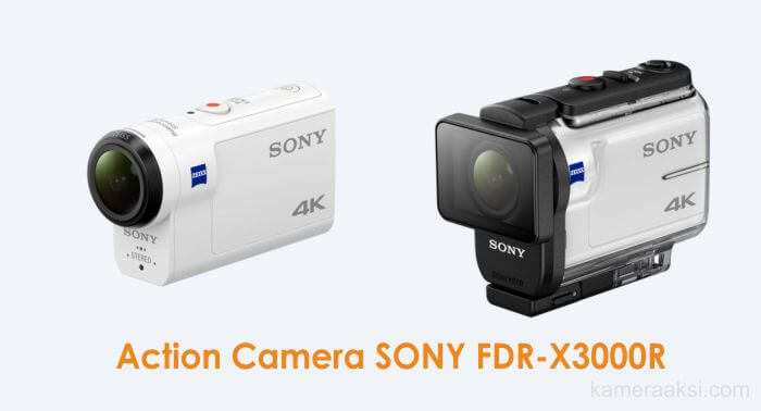 Nih lihat kecanggihan Action Camera SONY FDR-X3000R