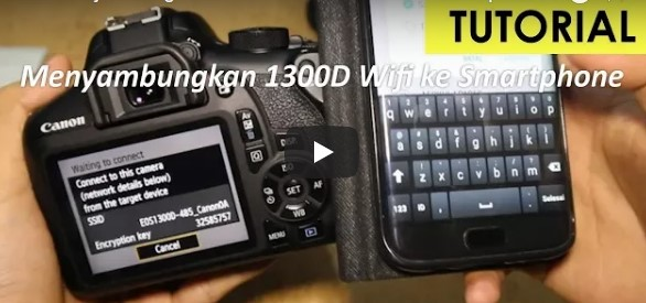 Cara Menyambungkan Wifi Kamera Canon EOS 1300d Ke Smartphone