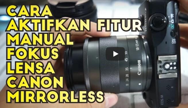 Cara Ubah Manual Fokus Canon Mirrorless