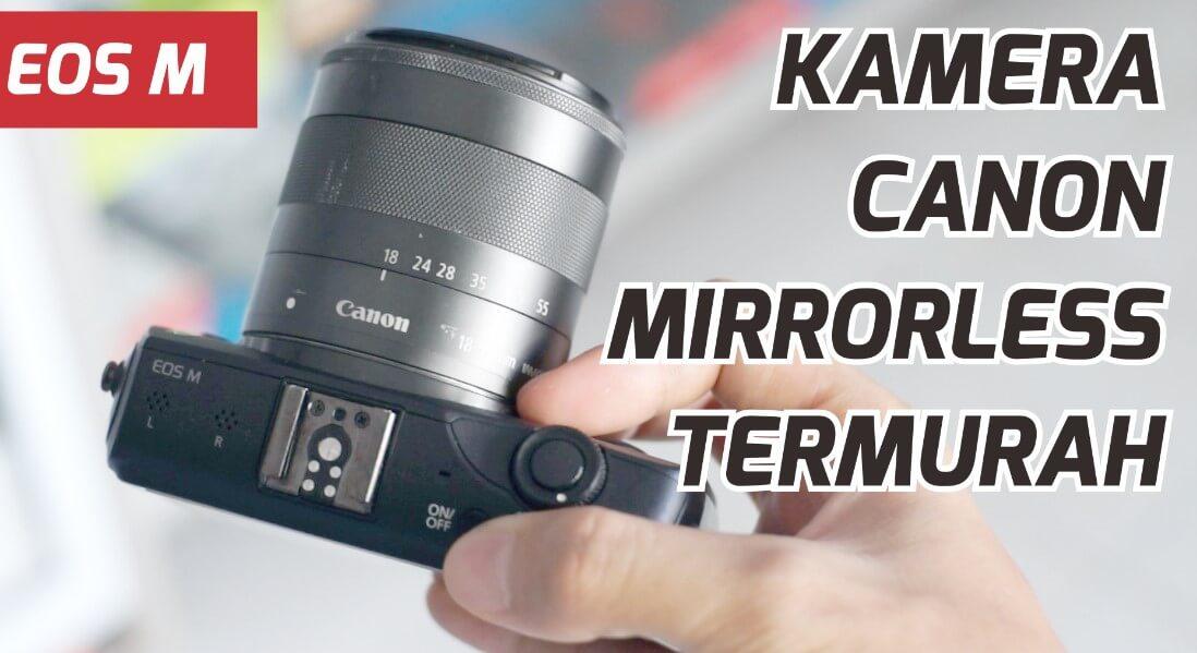Kamera Canon Termurah Mirrorless 2019