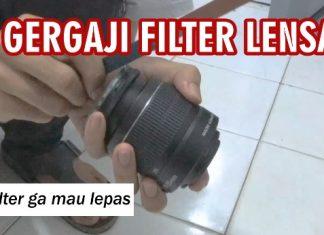 Cara Lepas Filter Lensa Stuck Macet