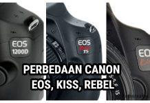 Perbedaan Canon EOS Rebel Kiss Bagusan Mana