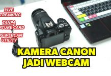 Cara Pake Kamera Canon Jadi Webcam