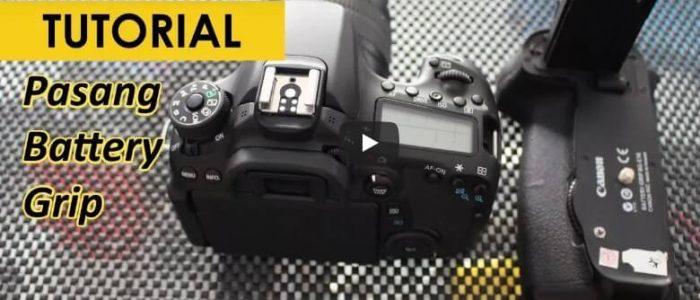 Cara Memasang Battery Grip Kamera Canon DSLR