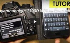 Permalink ke Cara Menyambungkan Wifi Kamera Canon EOS 1300d Ke Smartphone