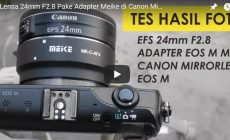 Permalink ke Review Adapter Meike EOS M Pake Lensa Canon EFS 24mm