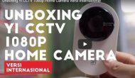 Permalink ke Unboxing Yi CCTV 1080p Home Camera Versi Internasional