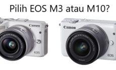 Permalink ke Bingung Pilih Canon EOS M10 atau EOS M3, Simak Artikel Ini